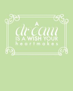 Loving Life Designs - Free Graphic Designs and Printables: A Dream Is A Wish Your Heart Makes Poster