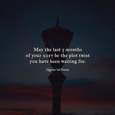 May the last 3 months of your 2017 be the plot twist you have been waiting for. via (http://ift.tt/2gcK9wG)