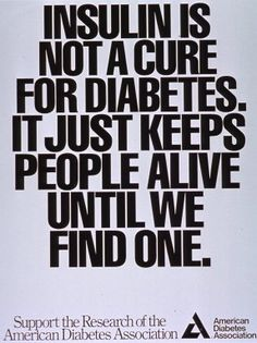 Insulin is not a cure for diabetes it just keeps people alive until we find one.