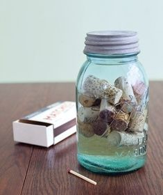 Fire Starter - Corks in a jar with rubbing alcohol, toss a couple in under kindling, light fire. DIY
