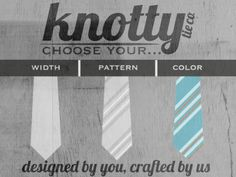 The Knotty Tie: Designed by you - Crafted by us.