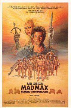 Mad Max Beyond Thunderdome (1985). Great poster art by Drew Struzan.