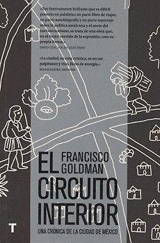 CIRCUITO INTERIOR,EL  Francisco Goldman  SIGMARLIBROS