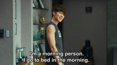 LOL   Kim Woo Bin  -  So damn true..  Why be awake when everyone else is? They get in your way anyway..