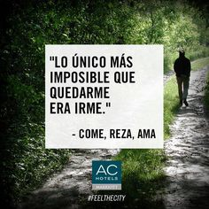 """Lo único más imposible que quedarme era irme"" - Come, reza, ama  #quotes #literature #travel"