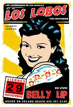 Cool poster for Los Lobos, who played at our local hangout and client the Belly Up Tavern!