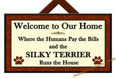 Available for 150 Breeds. https://www.etsy.com/listing/242710059/silky-terrier-runs-the-house-welcome?ref=shop_home_active_1&ga_search_query=silky