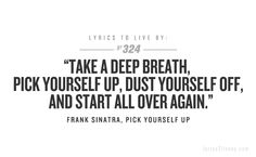 Pick yourself up and start all over again