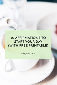 30 Affirmations To Start Your Day (With Free Printable!)