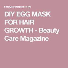 DIY EGG MASK FOR HAIR GROWTH - Beauty Care Magazine