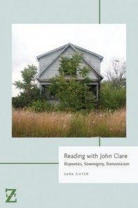 Reading with John Clare: Biopoetics, Sovereignty, Romanticism Sara Guyer