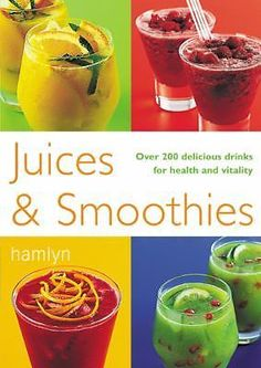 Juices-amp-Smoothies-Over-200-Delicious-Drinks-for-Health-and-Vitality