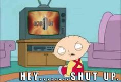 When Doctor Who is on, you keep your mouth shut!