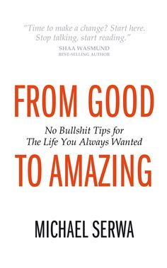 """""""From Good To Amazing"""" by Michael Serwa"""