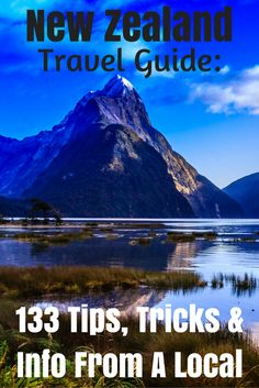 Getting tips from a local is always handy. I've compiled tips, tricks and info to get your New Zealand adventure started.
