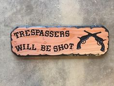 Trespassers Will Be Shot Carved Sign