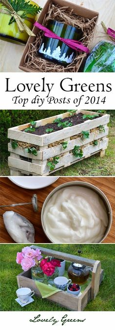 The Best of Lovely Greens DIY and Project Tutorials for 2014...everything from creating candles from wine bottles, to the Strawberry Pallet Planter, to Tips on Growing the Edible Garden  #diy