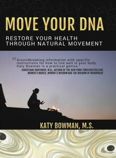 Move Your DNA By Katy Bowman: Health and Fitness Tips for You #sponsored