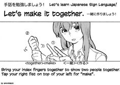 Sign: Let's make it Together Japanese Sign Language, A Silent Voice, Let It Be, Signs, Learning, Languages, Memes, Packing, Anime