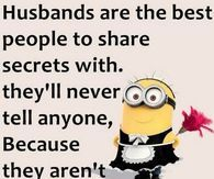 Love Quotes For Husband Funny Funny Minion Memes, Minions Quotes, Funny Jokes, Hilarious, Love My Husband Quotes, Husband Humor, Kid Pictures, Minion Pictures, Love For Husband