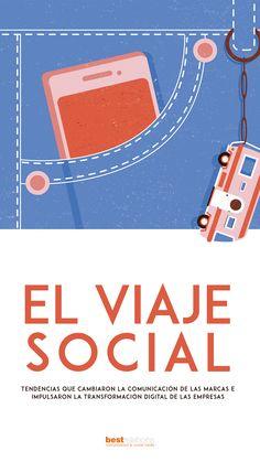 El Viaje Social a traves de las tendencias de comunicacion y marketing