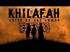 Islamic Khilafah - Unite as One Ummah