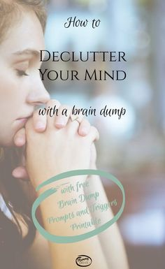 How to declutter your mind with a brain dump. Free Printable with prompts and triggers for doing a mind sweep or brain dump to help organize your thoughts and get them out of your head. Improve focus, be more productive, and less overwhelmed!