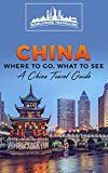 Free Kindle Book -   China: Where To Go, What To See - A China Travel Guide (China,Shanghai,Beijing,Xian,Peking,Guilin,Hong Kong Book 1) Check more at http://www.free-kindle-books-4u.com/travelfree-china-where-to-go-what-to-see-a-china-travel-guide-chinashanghaibeijingxianpekingguilinhong-kong-book-1/