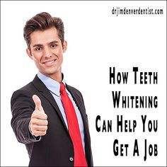 How Teeth Whitening Can Help You Get A Job