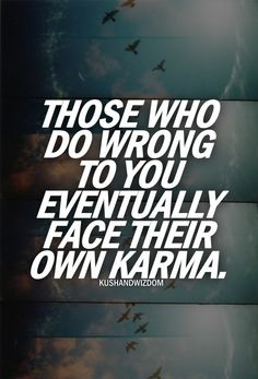 I believe people can change their karma by making a real effort to right the wrongs they have done.but rarely do you find a person who is truly sorry enuf for the right reasons to change their karma.most make it worse on themselves Karma Quotes, True Quotes, Great Quotes, Quotes To Live By, Inspirational Quotes, This Is Me Quotes, Bad Boss Quotes, Karma Sayings, Motivational