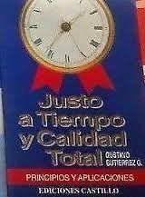 JUSTO A TIEMPO Y CALIDAD TOTAL   GUSTAVO GUTIERREZ GARZA  SIGMARLIBROS