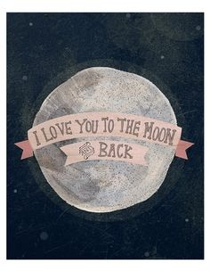"""Shop I Love You to the Moon and Back Poster Decal (Pink). Charming wall print features the phrase """"I love you to the moon and back. """" We thought it sounded better than """"We love you for over miles. """" Designed by Yellow Button Studio. Inspirierender Text, You Are My Moon, My Funny Valentine, Valentines, Valentine Ideas, The Life, Crazy Life, Real Life, Lyric Quotes"""
