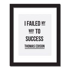 Inspirational quote print 'I failed my way to success.- Thomas Edison'