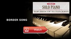 Bette Sussman Border Song Elton John Cover Solo Piano Instrumental  Official Audio from Solo Piano Bette Sussman Performs Top Hits of Elton John Buy on iTunes