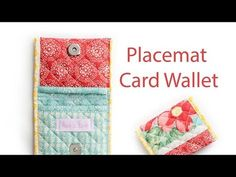 We are making card wallets today and the best part about it is -   We are making them from a placemat!  These are oh so easy and the perfect project for the beginner sewists, like me! I recently went to Creativation in Phoenix and needed something to carry my business cards to the show.  I…