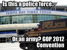 Is this a police force or an army? Tampa readies for GOP 2012 Convention.