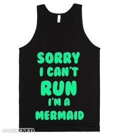Sorry I can't run i'm a mermaid. Show off your fabulous side with this tank. #Fitness