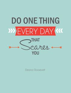 Free Do One Thing Every Day That Scares You Printable from Flamingo Toes