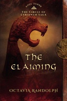 The Claiming: Book Three of The Circle of Ceridwen Saga (Volume 3)