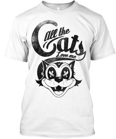 Discover Special All The Cats Love Me Men T-Shirt from EYECATCHER, a custom product made just for you by Teespring. Love My Man, Cat Love, Shirt Men, T Shirt, Cats, Mens Tops, Supreme T Shirt, Tee Shirt, Gatos