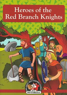 Heroes of the Red Branch Knights - Irish Myths & Legends for children - Children's Books - Books