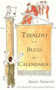 Il 2012 è un anno bisestile. Quale occasione migliore per leggere un libro che ... parla di calendari e di scuola. Avreste dovuto vedere la faccia dei miei alunni quando hanno sentito cosa doveva saper fare Tibaldo a scuola.
