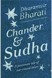 Chander & Sudha : A Passionate Tale of Star Crossed Lovers By: Dharamvir Bharati, Poonam Saxena Tr. price in India, you can view product specification, review, rating, image, price chart and more.