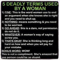 Deadly terms by a woman. HOHOHO! :)) #woman #quotes #deadly #terms #words