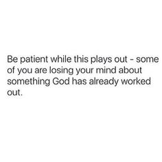 Be patient....not our timing,but Gods
