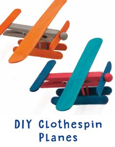 Clothespin Planes | DIY Toy for Kids