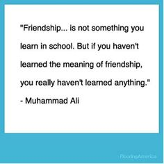 Muhammad Ali #Friendship #Quote