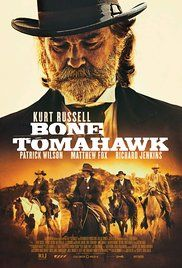 Bone Tomahawk Four men set out in the Wild West to rescue a group of captives from cannibalistic cave dwellers.