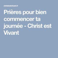 Prières pour bien commencer ta journée - Christ est Vivant