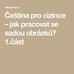 Čeština pro cizince – jak pracovat se sadou obrázků? 1.část